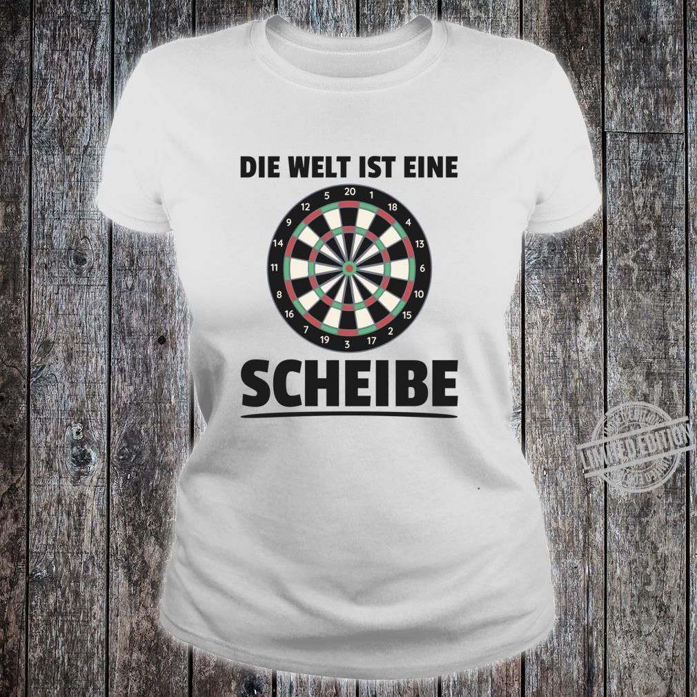 The world is a disc darts sayings dartboard Shirt ladies tee