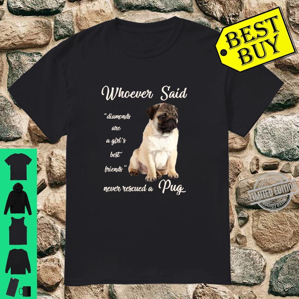 Whoever Said Pug Is Best Dog Girls Dogs Pugs Shirt